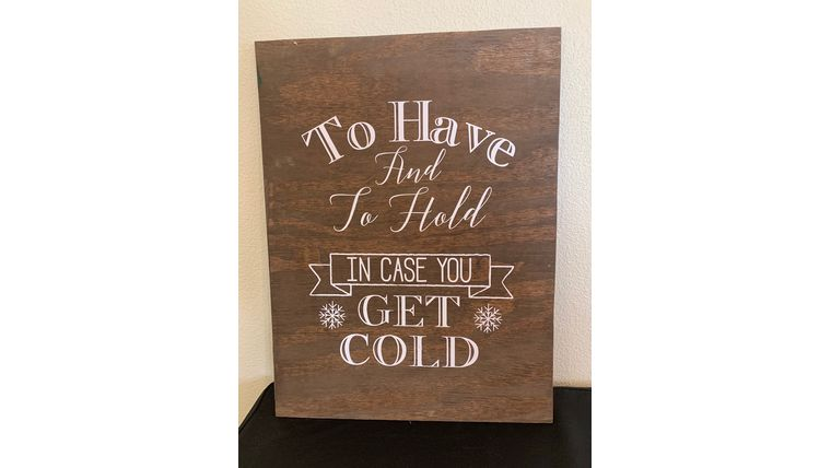 Picture of a To have and to hold sign