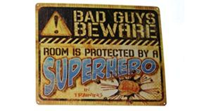 "Image of a ""Bad Guys Beware"" Sign"