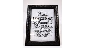 "Image of a ""Every Love Story..."" Sign-Black Frame/Black Print/Clear Backround"