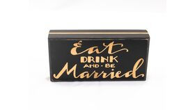 "Image of a ""Eat Drink and be Married"" Sign - Black/Gold/Wood Block"
