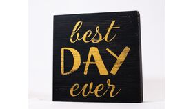"Image of a ""Best Day Ever"" Sign - Black/Gold/Block"