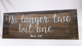 "Image of a ""No longer two but one"" Mark 10:8 Sign - Wood/White Print/Bible Verse"