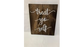 "Image of a ""Treat Yo Self"" Wood Sign"