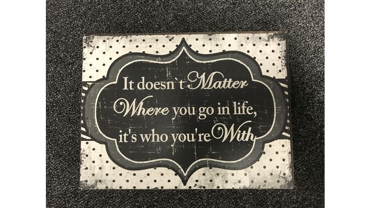 """Picture of a """"It Doesn't Matter Where You Go In Life...."""" Sign"""
