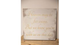 """Image of a """"Heaven May Be Far Away"""" Wooden Sign"""
