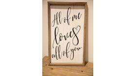 """Image of a """"All of Me"""" Wooden Sign"""