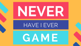 Image of a Never Have I Ever Game