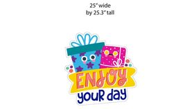 """Image of a Yard Sign - Enjoy Your Day- 25"""" wide x 25"""" high plus stakes"""